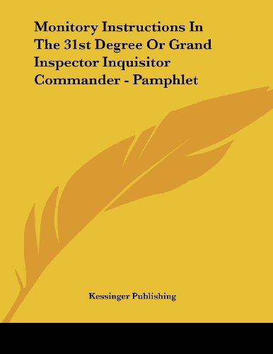 Monitory Instructions In The 31st Degree Or Grand Inspector Inquisitor Commander - Pamphlet