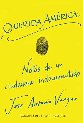 Dear America \ Querida América (Spanish edition) [Vargas, Jose Antonio] (Tapa Blanda)