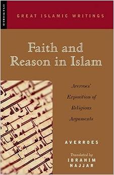 Faith and Reason in Islam: Averroes? Exposition of Religious Arguments price comparison at Flipkart, Amazon, Crossword, Uread, Bookadda, Landmark, Homeshop18