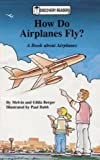 How Do Airplanes Fly?: A Book About Airplanes (Discovery Readers)
