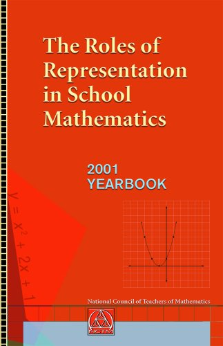 The Roles of Representation in School Mathematics: 2001 Yearbook (Yearbook (National Council of Teachers of Mathematics)