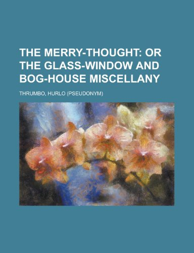 the-merry-thought-or-the-glass-window-and-bog-house-miscellany
