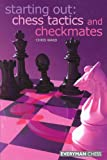 Starting Out: Chess Tactics and Checkmates (Starting Out - Everyman Chess)