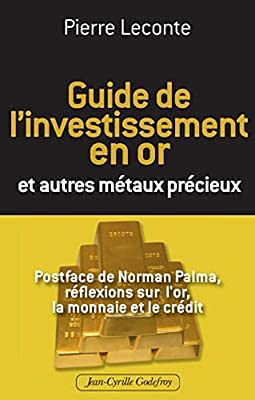 Guide de l'Investissement en Or et autres métaux précieux de Pierre Leconte