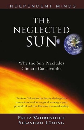 The Neglected Sun: How the Sun Precludes Climate Catastrophe