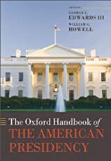 The Oxford Handbook of the American Presidency (Oxford Handbooks of American Politics)