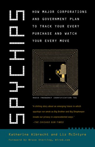 Image of Spychips: How Major Corporations and Government Plan to Track Your Every Purchase and Watch Your Every Move