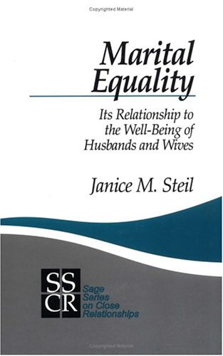Marital Equality: Its Relationship to the Well-Being of Husbands and Wives (SAGE Series on Close Relationships)