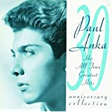 His All Time Greatest Hits: 30th Anniversary Collectionby Paul Anka