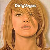 Dirty Vegasby Dirty Vegas