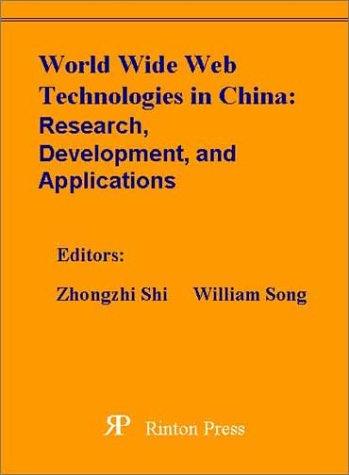 World Wide Web Technologies in China: Research, Develop and Application