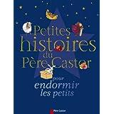 Petites histoires du P�re Castor pour endormir les petitspar Aa. Vv.