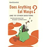 "Does Anything Eat Wasps?: And 101 Other Questions (New Scientist)by ""New Scientist"""