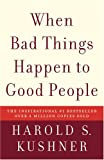 When Bad Things Happen to Good People (1400034728) by Harold S. Kushner