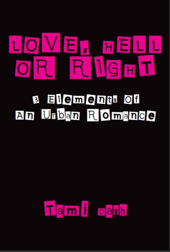 Love, Hell Or Right...3 Elements of An Urban Romance