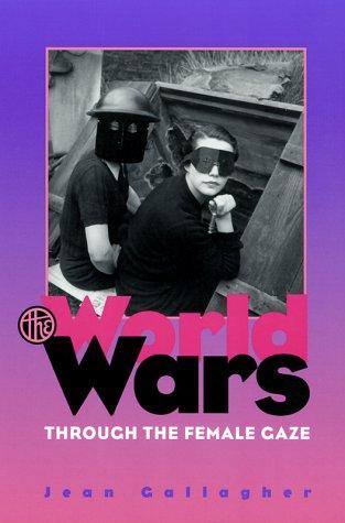 The World Wars Through the Female Gaze