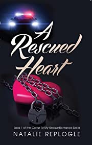 A Rescued Heart (Rescued Heart Romance)