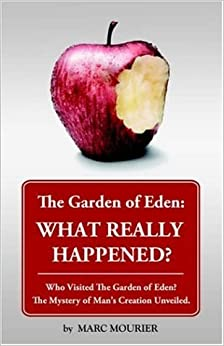 The Garden Of Eden What Really Happened Marc Mourier 9780977022816 Books
