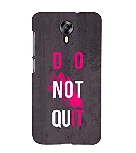 Do Not Quit 3D Hard Polycarbonate Designer Back Case Cover for Micromax Canvas Xpress 2 E313 :: Micromax Canvas Xpress 2 (2nd Gen)