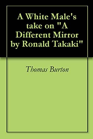 a different mirror by ronald takaki essay