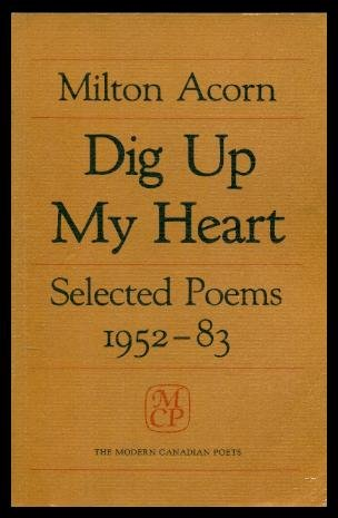 Dig Up My Heart: Selected Poems 1952-83 (Modern Canadian Poets)
