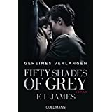 "Fifty Shades of Grey  - Geheimes Verlangen: Band 1 - Romanvon ""E L James"""