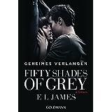 """Geheimes Verlangen (Fifty Shades of Grey, Band 1)von """"E L James"""""""