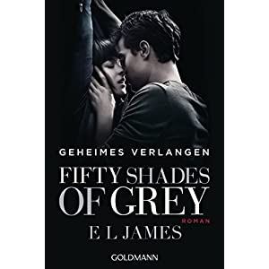 Geheimes Verlangen (Fifty Shades of Grey, Band 1)
