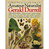 Amateur Naturalist: A Practical Guide to the Natural World (0394533909) by Durrell, Gerald