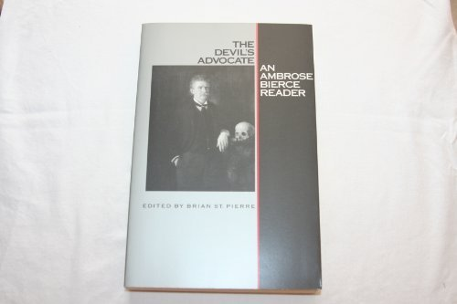 The Devil's Advocate: An Ambrose Bierce Reader, Ambrose Bierce
