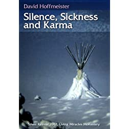 Silence, Sickness and Karma