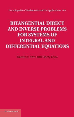 Bitangential Direct and Inverse Problems for Systems of Integral and Differential Equations (Encyclopedia of Mathematics and its Applications)