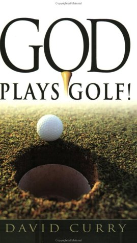 God Plays Golf, David Curry