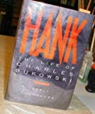 Hank: The Life of Charles Bukowski
