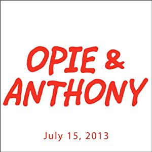 Opie & Anthony, Robert Zimmerman, July 15, 2013 Radio/TV Program
