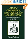 Family, Dependence, and the Origins of the Welfare State: Britain and France, 1914-1945