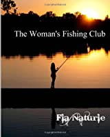 The Women's Fishing Club (WFC) (Volume 1)