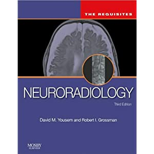 D.M. Y. MD MBA R.D. Z. MD R.I. G.MD's Neuroradiology 3rd (Third) edition(Neuroradiology: The Requisites (Requisites in Radiology) [Hardcover])(2010)