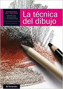 La Técnica Del Dibujo (Spanish Edition): Parramon: 9788434237421