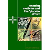 Meaning, Medicine and the 'Placebo Effect' (Cambridge Studies in Medical Anthropology)by Daniel E. Moerman