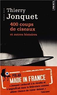 Thierry Jonquet - 400 coups de ciseaux