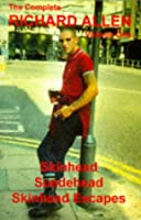 """The Complete Richard Allen: """"Skinhead"""", """"Suedehead"""", """"Skinhead Escapes"""" v. 1"""