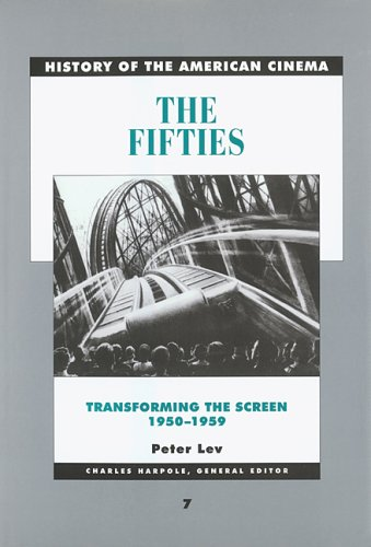 The Fifties: Transforming the Screen, 1950-1959 (History...