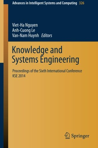Knowledge And Systems Engineering: Proceedings Of The Sixth International Conference Kse 2014 (Advances In Intelligent Systems And Computing)