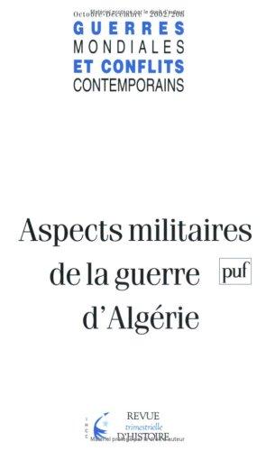 Guerres mondiales et conflits contemporains, numéro 208 - 2002 : Aspects militaires de la guerre d'Algérie