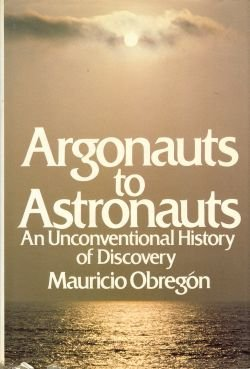 Argonauts to Astronauts: An Unconventional History of Discovery PDF