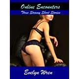 Online Encounters: Three Steamy Short Storiesdi Evelyn Wren