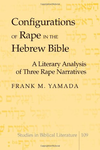 Configurations of Rape in the Hebrew Bible: A Literary Analysis of Three Rape Narratives (Studies in Biblical Literature