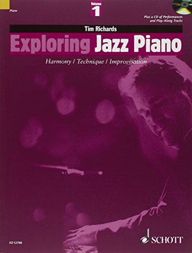 Exploring Jazz Piano 1. Mit CD: Schwierigkeit: 5: Harmony, Technique, Improvisation: Pt. 1 (The Schott Pop Styles Series)