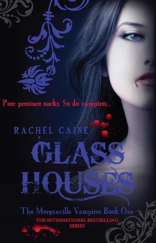 Rachel Caine - Glass Houses: 1 (The Morganville Vampires)